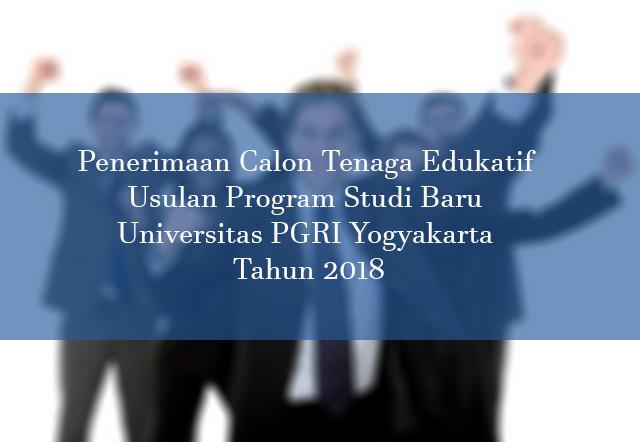 Penerimaan Calon Tenaga Edukatif Usulan Program Studi Baru UPY Tahun 2018